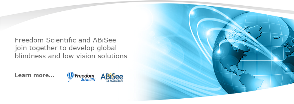 Freedom Scientific and ABiSee join together to develop global blindness and low vision solutions.